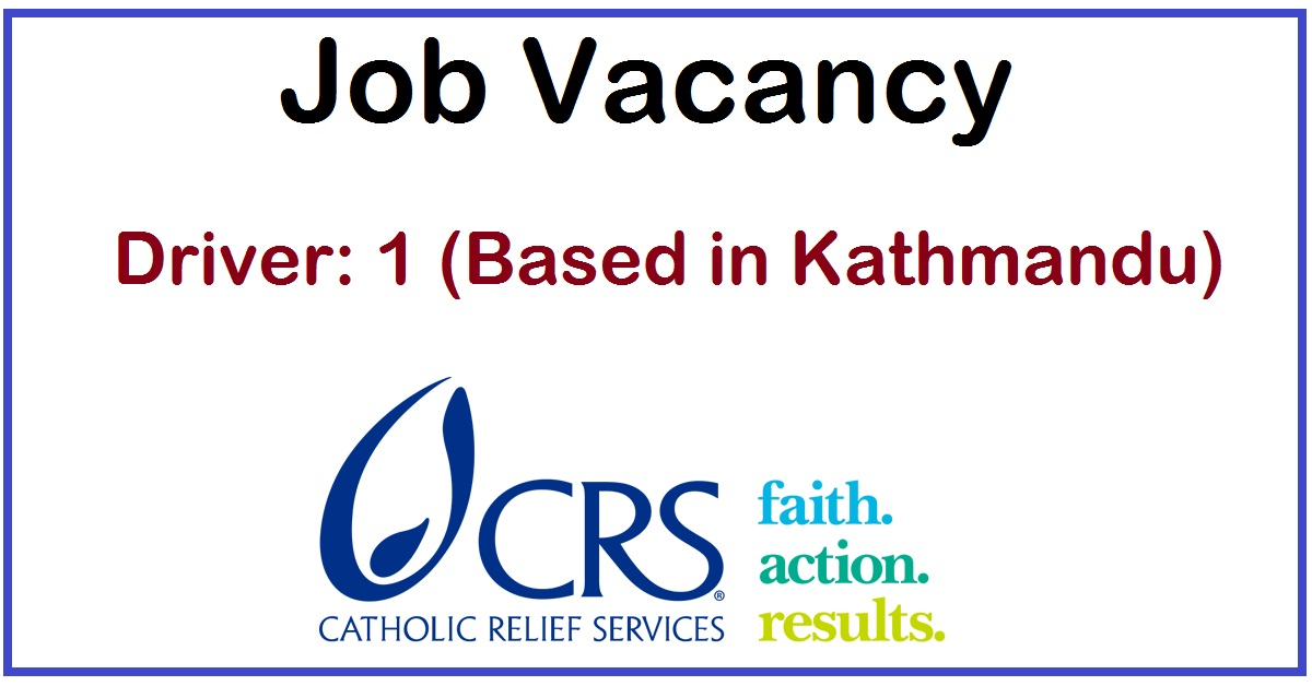 CRS Nepal Job Vacancy for Driver | Collegenp