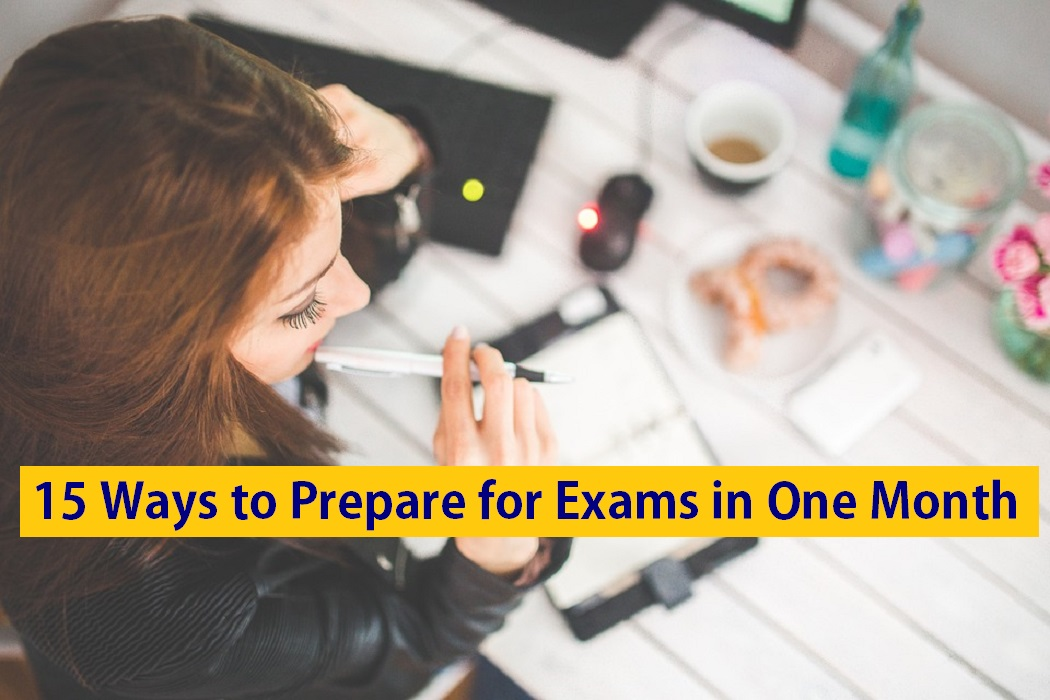 15 Ways to Prepare for Exams in One Month