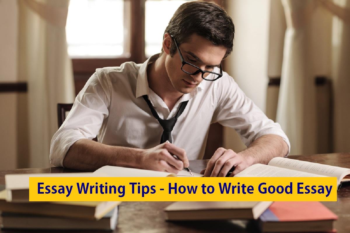 Essay Writing Tips - How to Write Good Essay