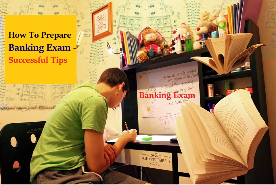 How To Prepare Banking Exam - Successful Tips