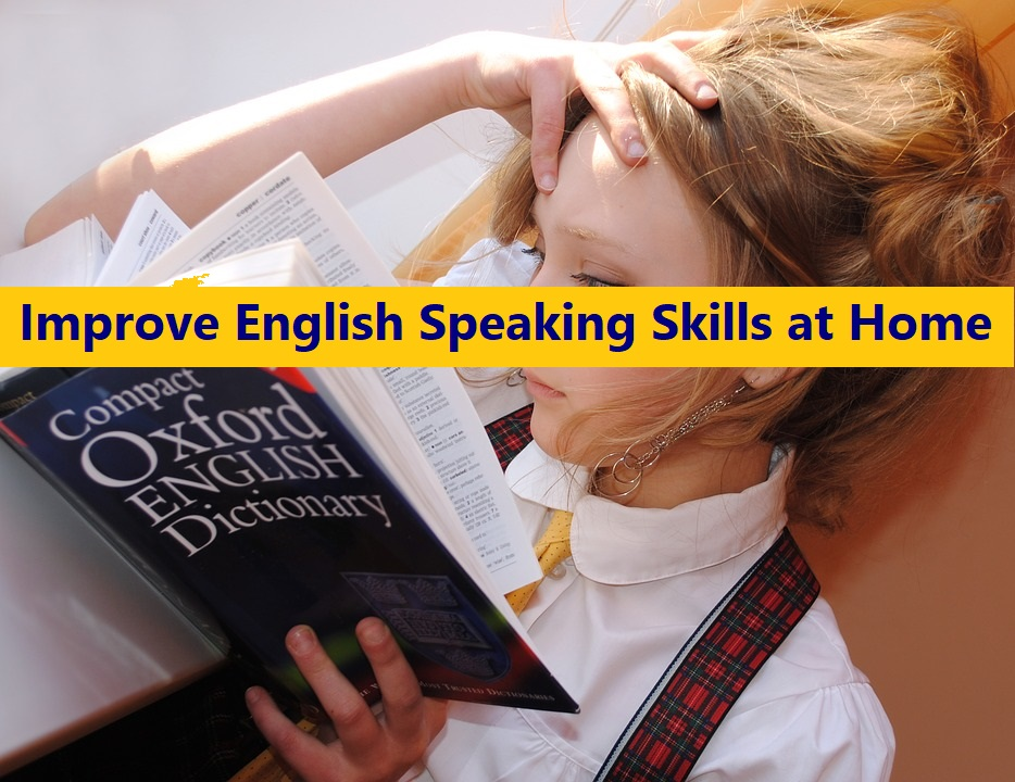 How to Improve English Speaking Skills at Home