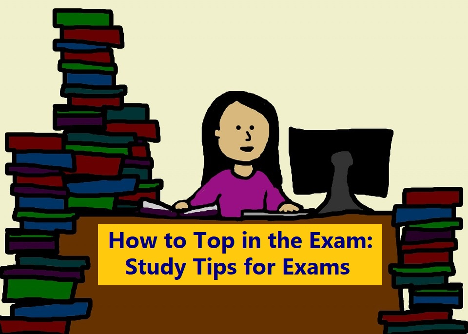 How to Top in the Exam - Study Tips for Exams