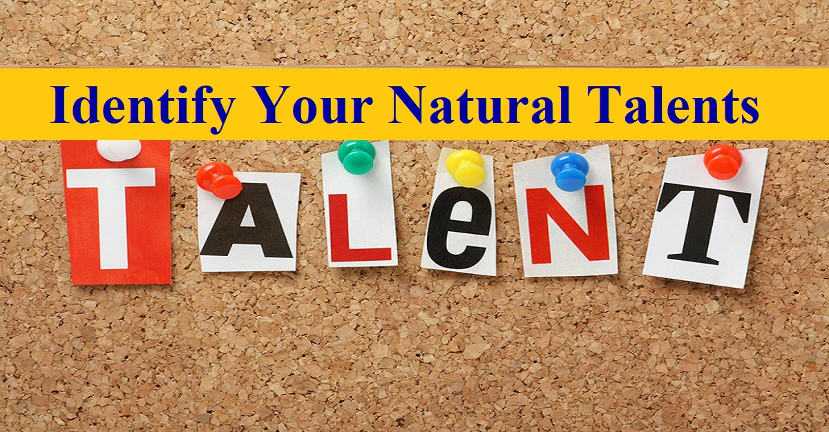 Identify Your Natural Talents