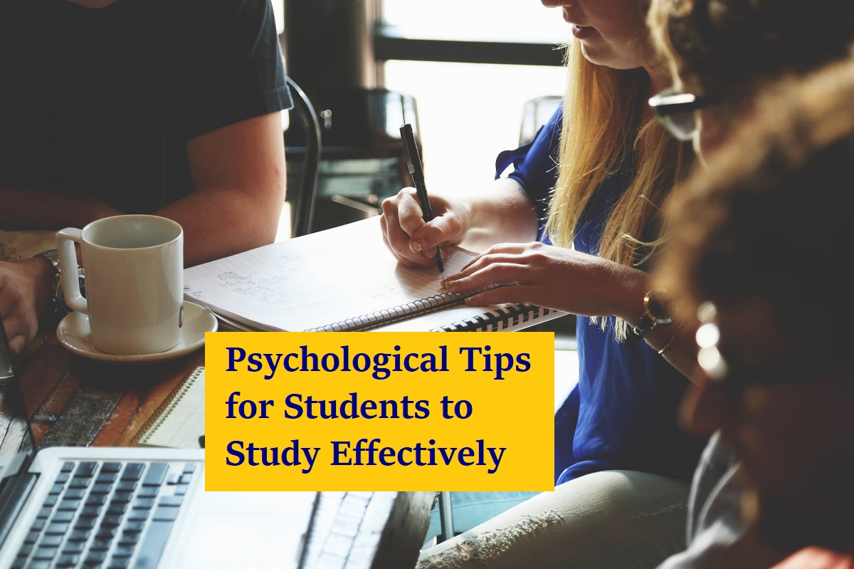 Psychological Tips for Students to Study Effectively