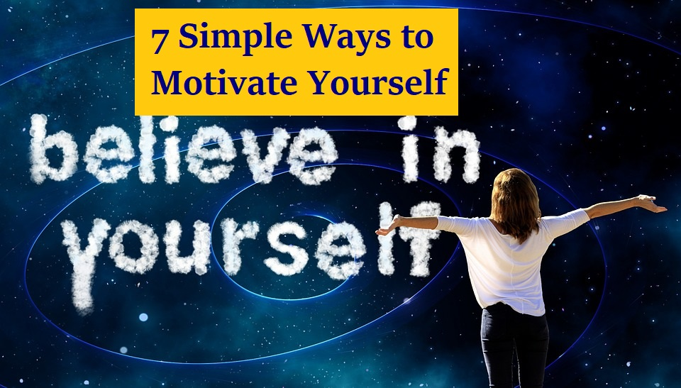 Simple ways to motivate yourself