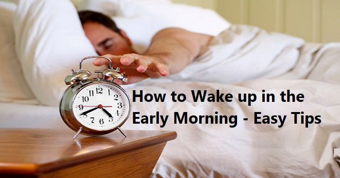 How to Wake up in the Early Morning