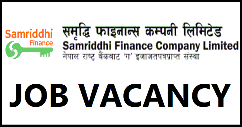 Samriddhi Finance Company Limited Job Vacancy